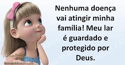 Nenhuma doença vai atingir minha família! Meu lar é guardado e protegido por Deus.