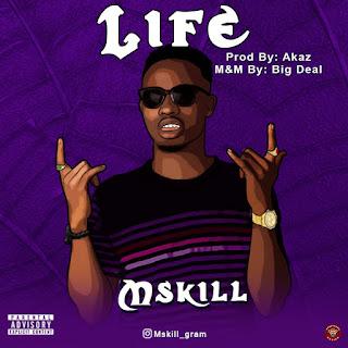 MP3 DOWNLOAD: Mskill _ Life