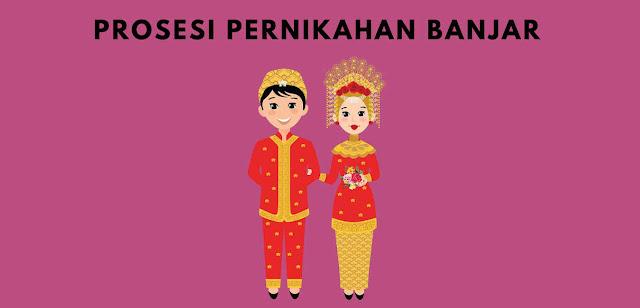 Prosesi Pernikahan Adat Banjar