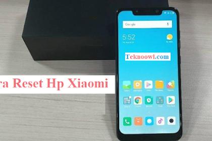Cara Reset Hp Xiaomi Semua Tipe Paling Mudah dan Terbaru