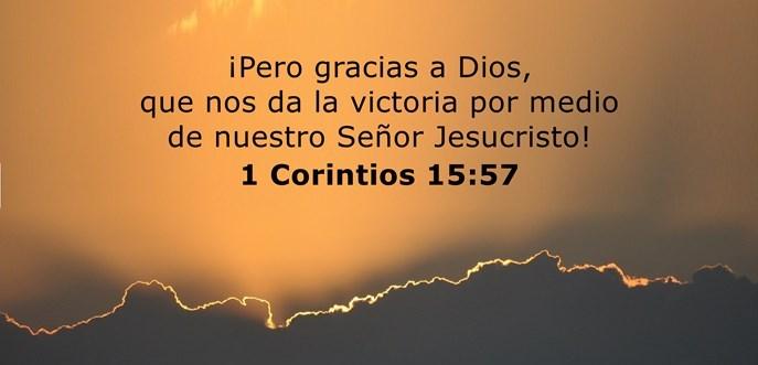 ¡Pero gracias a Dios, que nos da la victoria por medio de nuestro Señor Jesucristo!