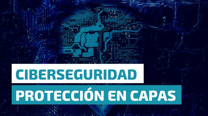 Ciberseguridad: protección en capas