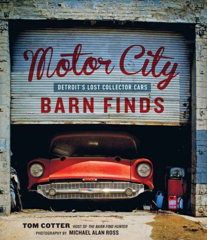 Just A Car Guy Motor City Barnfinds By Tom Cotter