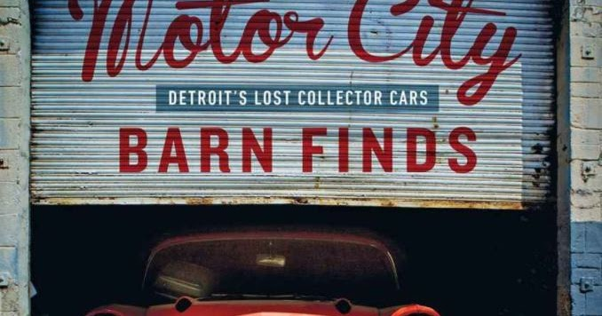 Just a car guy motor city barnfinds by tom cotter for Motor city barn finds