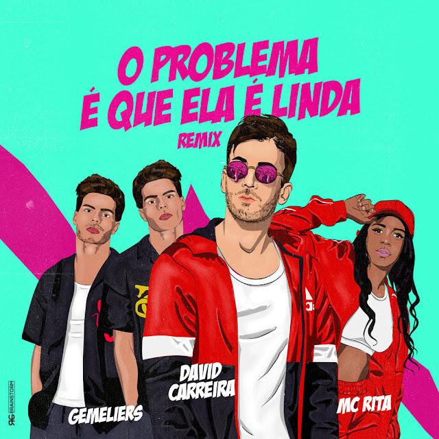 David Carreira - O Problema É Que Ela É Linda (Remix) (feat. MC Rita & Gemeliers)