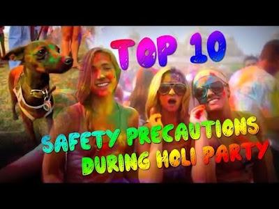 Top 10 Holi Safety Tips During Holi Party होली का रंग न पड़े फीका, ध्यान रखें ये जरूरी बातें
