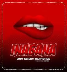 AUDIO | Eddy Kenzo X Harmonize – Inabana | Download New song