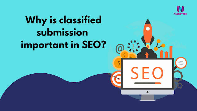 WHY IS CLASSIFIED SUBMISSION IMPORTANT IN SEO