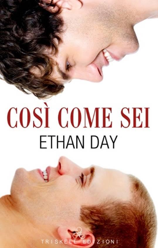 """Libri in uscita: """"Così come sei"""" di Ethan Day"""