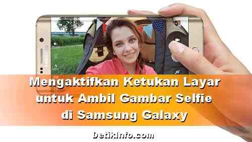 Cara Mengambil Foto selfie dengan Ketuk Layar di HP Samsung