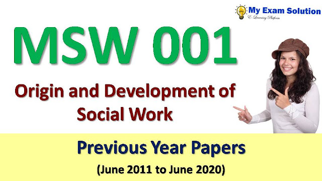 MSW 001 Origin and Development of Social Work Previous Year Papers