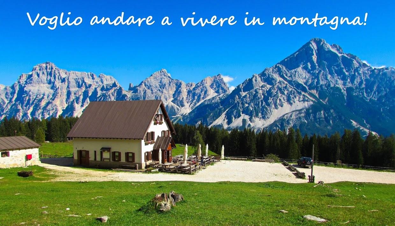 Voglio andare a vivere in montagna!
