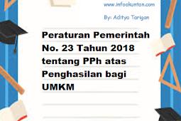 Peraturan Pemerintah No. 23 Tahun 2018 tentang PPh atas Penghasilan bagi UMKM