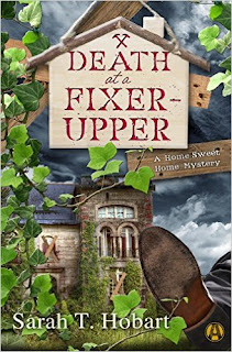 Death at a Fixer-Upper: A Home Sweet Home Mystery by Sarah T. Hobart