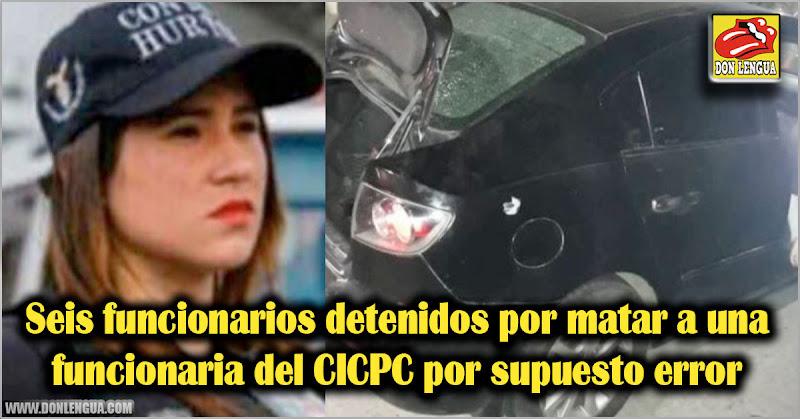 Seis militares detenidos por matar a una funcionaria del CICPC por supuesto error