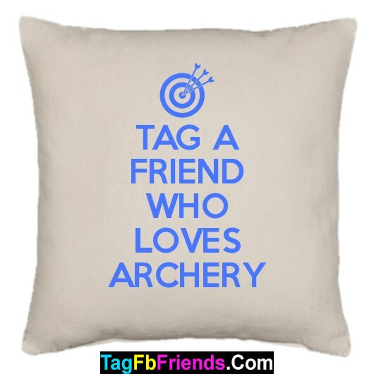 Tag a friend who is good in Archery.