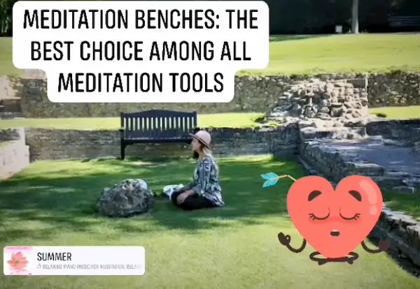 Meditation Benches: the best choice among all meditation tools