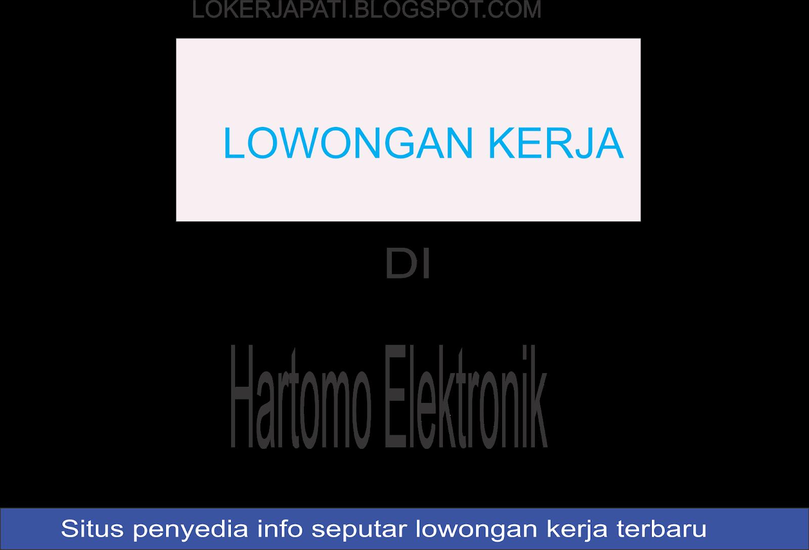 Lowongan Kerja Terabru Di Hartono Elektronik Malang Seputar Info Lowongan Kerja