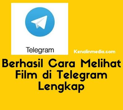 Berhasil Cara Melihat Film di Telegram Lengkap