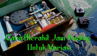 Cara Merakit Jam Analog untuk variasi jam Masjid