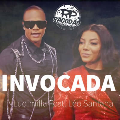 Capa Invocada – Ludmilla e Léo Santana Mp3