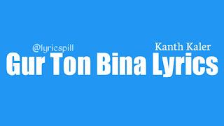 Gur Ton Bina Lyrics in English Kanth Kaler