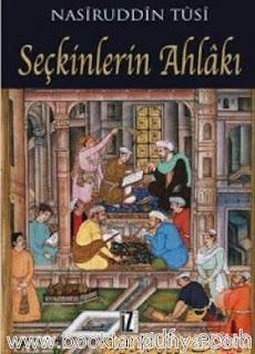 Nasiruddin Tusi - Seçkinlerin Ahlakı