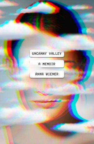 Uncanny Valley by Anna Wiener pdf
