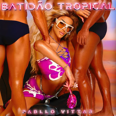 Pabllo Vittar - Batidão Tropical (Álbum)