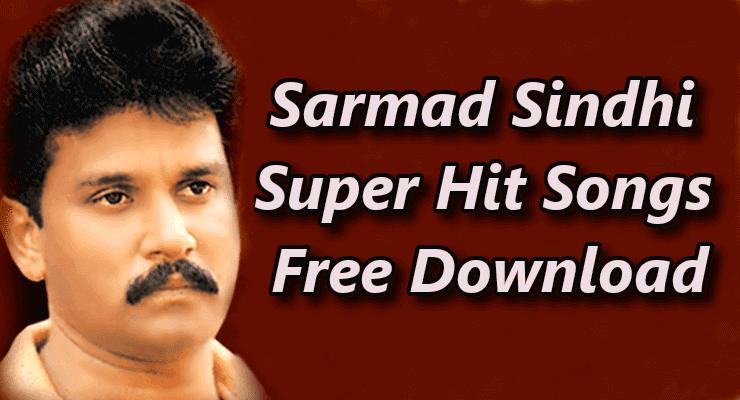 Sarmad Sindhi - Top Best 100% Free Sindhi Songs Download