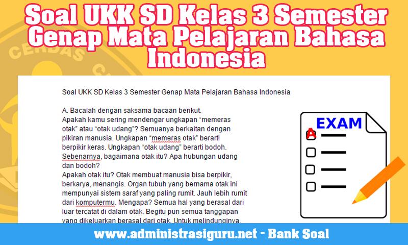 Contoh Soal UKK SD Kelas 3 Semester Genap Mata Pelajaran Bahasa Indonesia