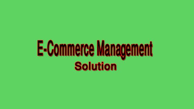 DigiSkills E-Commerce Managemnt Exercie Solution Batch-5