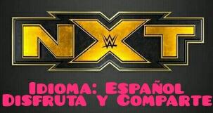 Repetición de Wwe Nxt 19 de febrero del 2020 en español completo