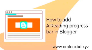 How to Add Reading Progressive Bar in Blogger?  Complete Tutorial