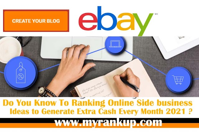 Do You Know To Ranking Online Side business Ideas to Generate Extra Cash Every Month 2021 ?