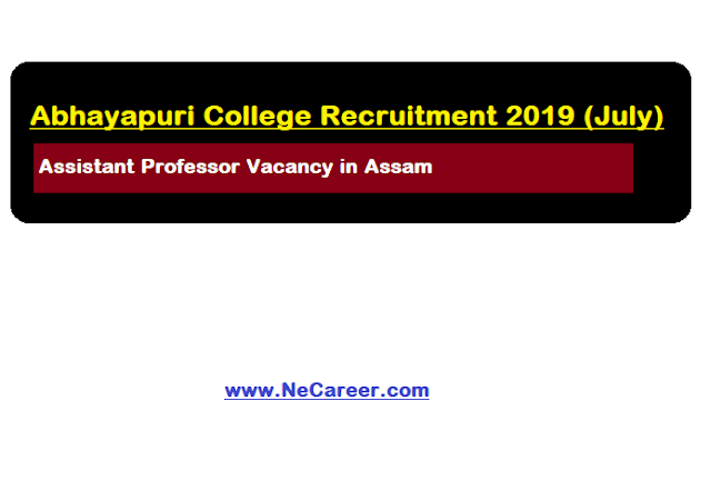 Abhayapuri College Recruitment 2019 (July)
