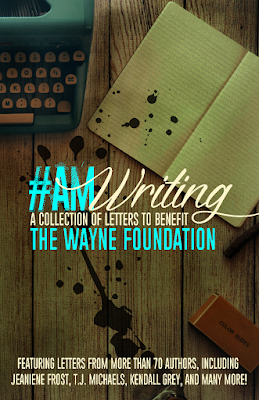 #AmWriting A Collection of Letters to Benefit The Wayne Foundation