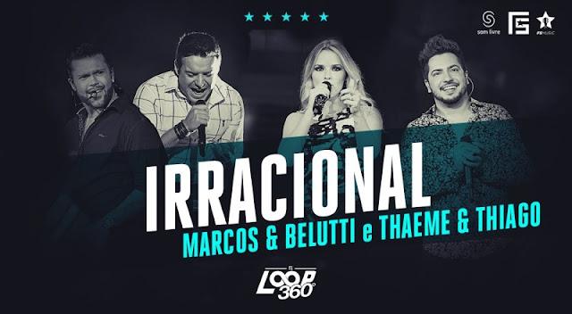 Marcos e Belutti, Thaeme e Thiago - Irracional