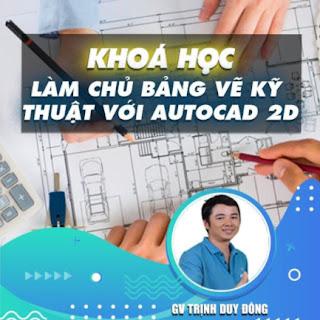 Khóa học THIẾT KẾ - ĐỒ HỌA - Làm chủ thiết kế bảng vẽ kỹ thuật với Autocad 2D (TRÙNG) ebook PDF EPUB AWZ3 PRC MOBI