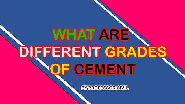 WHAT ARE DIFFERENT GRADES OF CEMENT