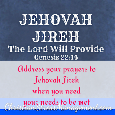 Jehovah Jireh from Genesis 22:14 which is The Lord Will Provide.
