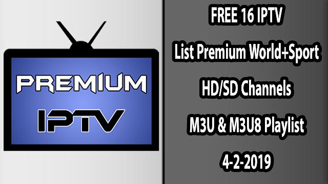 FREE 16 IPTV List Premium World+Sport HD/SD Channels M3U & M3U8 Playlist 4-2-2019