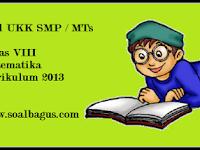 Soal UKK Matematika Kelas 8 Kurikulum 2013