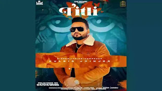 Checkout new song Titli lyrics penned and sung by Kulbir Jhinjer