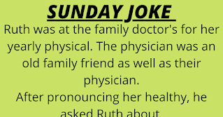 "Granniesjokes.com Submitted by a Facebook group member:   Ruth was at the family doctor's for her yearly physical. The physician was an old family friend as well as their physician.    After pronouncing her healthy, he asked Ruth about her husband, who hadn't been in for a while. ""How's Jim doing?""    She replied, ""Oh he's fine. But lately he hasn't ... well, let's just say that he hasn't had the wherewithal to do it all.""    The doctor sighed and said, ""Just have Jim come in and see me, I'll write him a prescription for Viagra and he'll be as good as new. Many of my patients use it as they are getting on it years. It really is quite effective.""    Ruth looked at him and said, ""He won't do it. He won't admit to you that he has a problem. He won't even admit to himself that he has a problem.""    The doctor shook his head. ""Pride is a terrible thing. Ruth, I'll tell you what we will do. I'll write the scrip and you go have it filled. In the morning, grind one of them up and slip it in his morning coffee. It will start to work and he will think it is only nature taking its course. Problem solved""    Ruth said, ""That sounds easy enough. I can do that.""    The doctor ran into Ruth a couple of weeks later and asked whether their plan had worked. She replied, ""Doctor, I am so mad about that I can't see straight!""    He looked at her and said, ""What happened, did you grind it up like I told you?""    She responded, ""I ground it up, put it in his morning coffee and pretty soon it must have taken effect. He grabbed me, threw me on the table and rips off my clothes. He then rips off his own clothes and in a moment we're acting like a couple of newlyweds.""    The doctor then stated, ""Well what's the problem? I thought that was what you wanted.""    She said, ""You don't understand, Doc. They've banned us from McDonald's for life!"""
