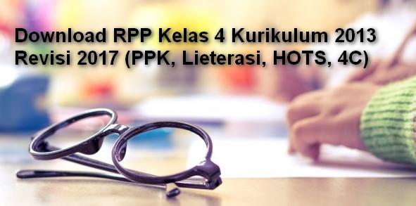 RPP Kelas 4 Kurikulum 2013 Revisi 2017 (PPK, Lieterasi, HOTS, 4C)