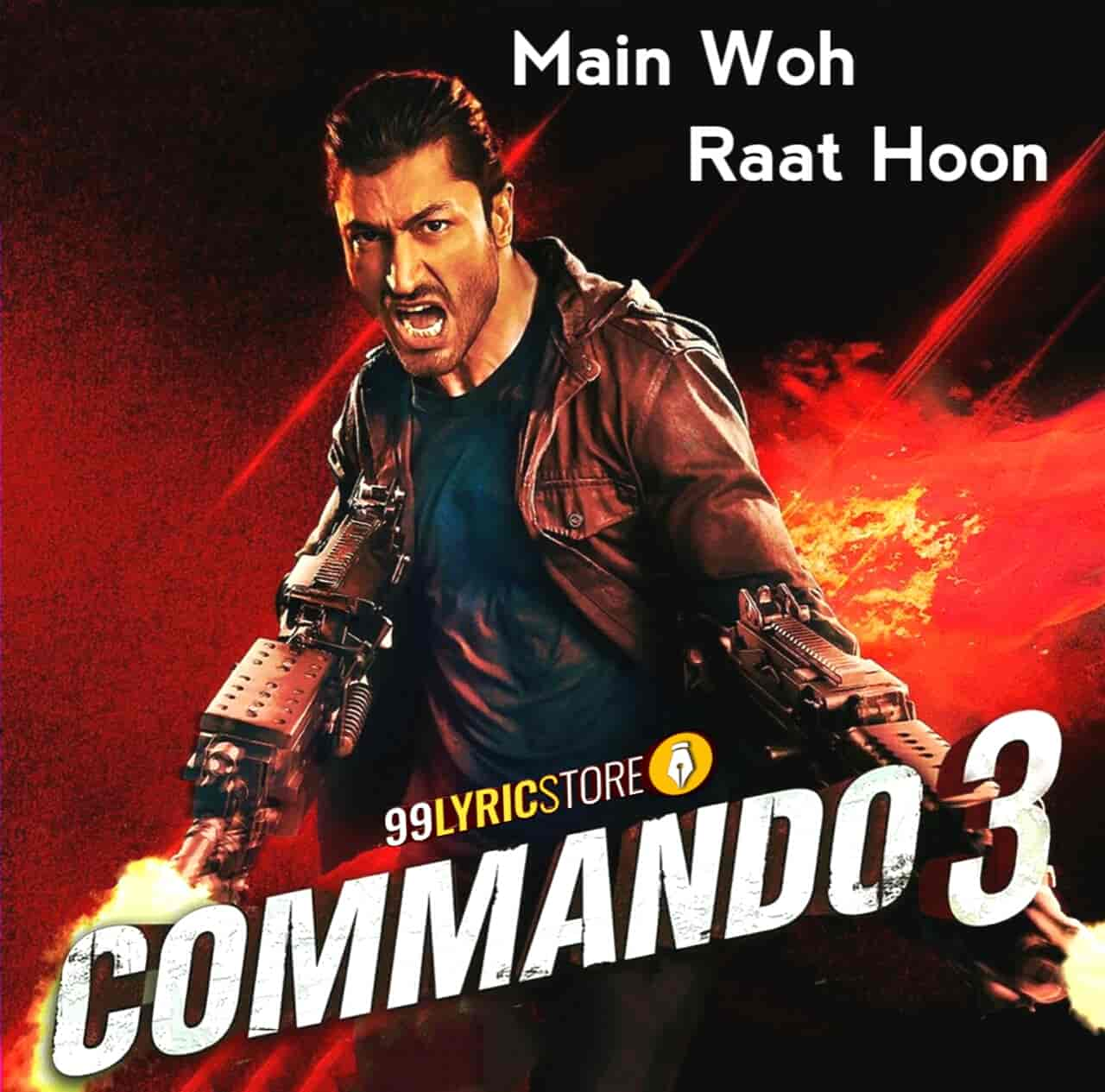 Main Woh Raat Hoon Commando 3 Song Images
