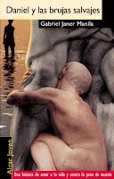 Reseña de la novela contemporánea Daniel y las brujas salvajes, de Gabriel Janer Manila