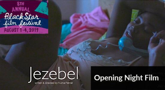 BlackStar Film Festival Opening Film Jezebel