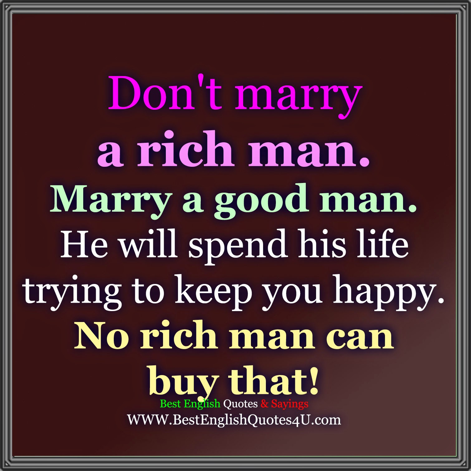 Dont Marry A Rich Man Best English Quotes Sayings